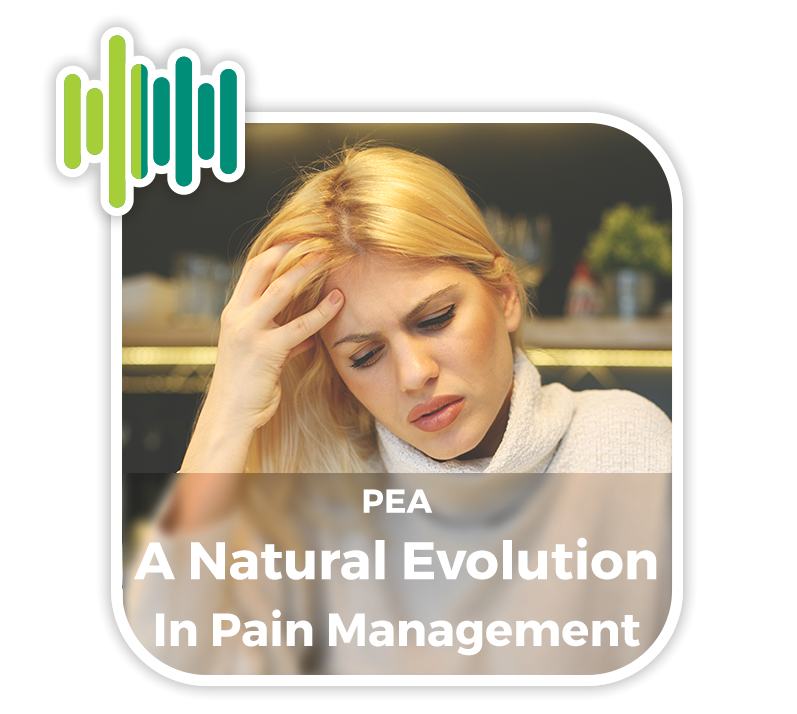 The healing properties of palmitic acid monoethanolamide (PEA), a natural evolution in pain management.