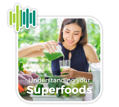 Getting the most out of your Superfoods